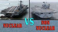 USS Gerald R Ford Vs HMS Queen Elizabeth – Nuclear vs Non-nuclear