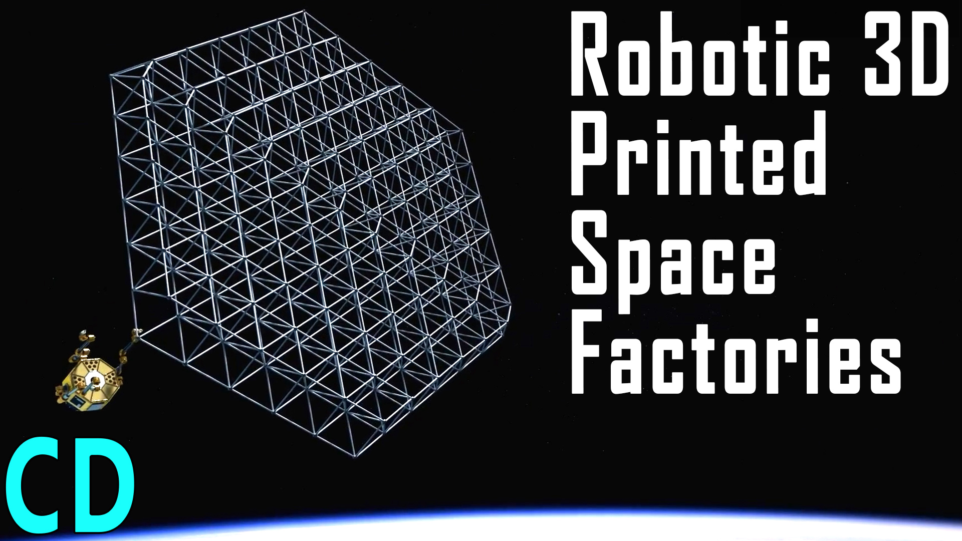 Space Factories - Building 3D Printed Future SpaceCraft in Space.
