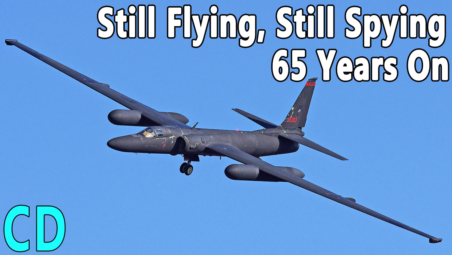 Lockheed U-2 | Why Is It Still Flying & Still Spying 65 Years On?