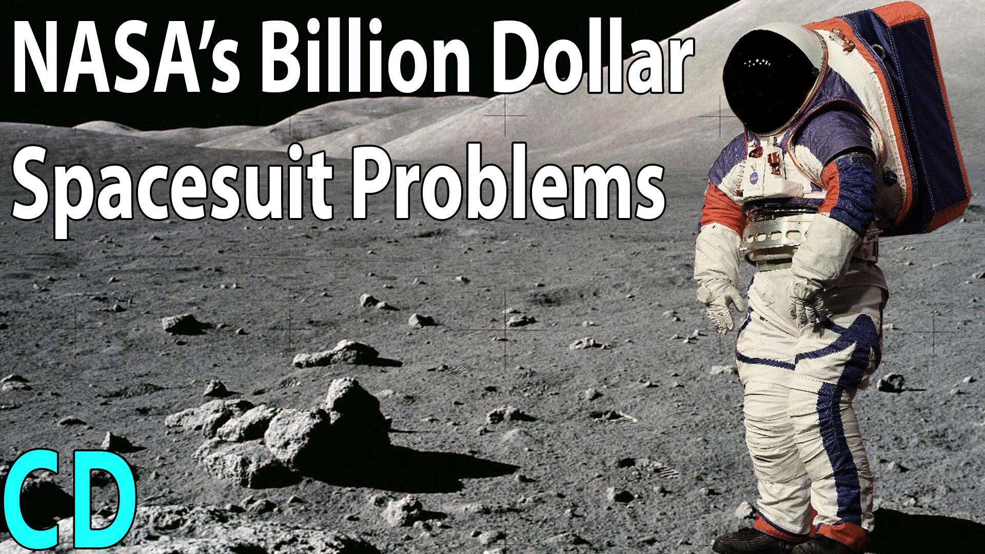 NASA's Billion Dollar Spacesuit Problems